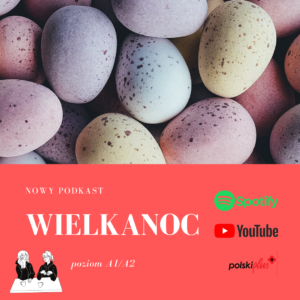 Wielkanoc – Easter podcast with transcript for A1/ A2